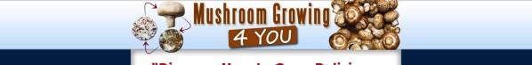 Get Mushroom Growing 4 You