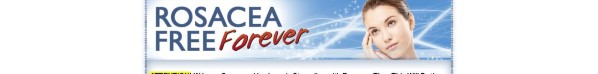 Get Rosacea Free Forever