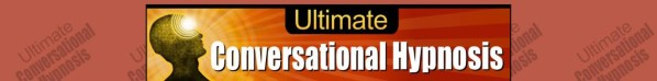 Get Ultimate Conversational Hypnosis